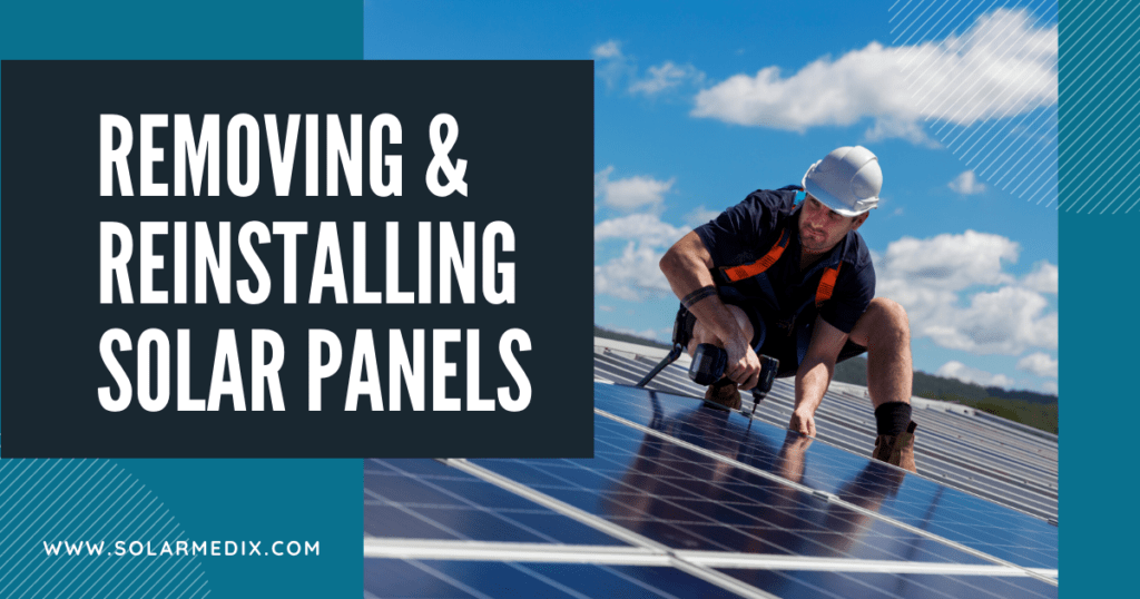 Removing and Reinstalling Solar Panels Blog Post Cover