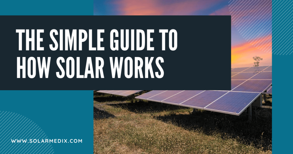 How Solar Works for you