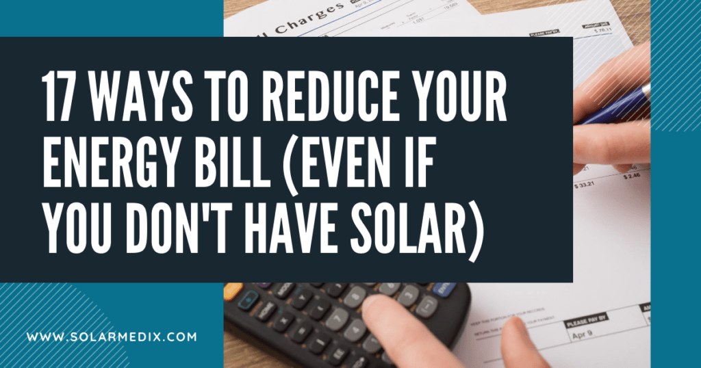 17 Ways to Reduce Your Energy Bill (Even if You Don't Have Solar) Blog Post Cover