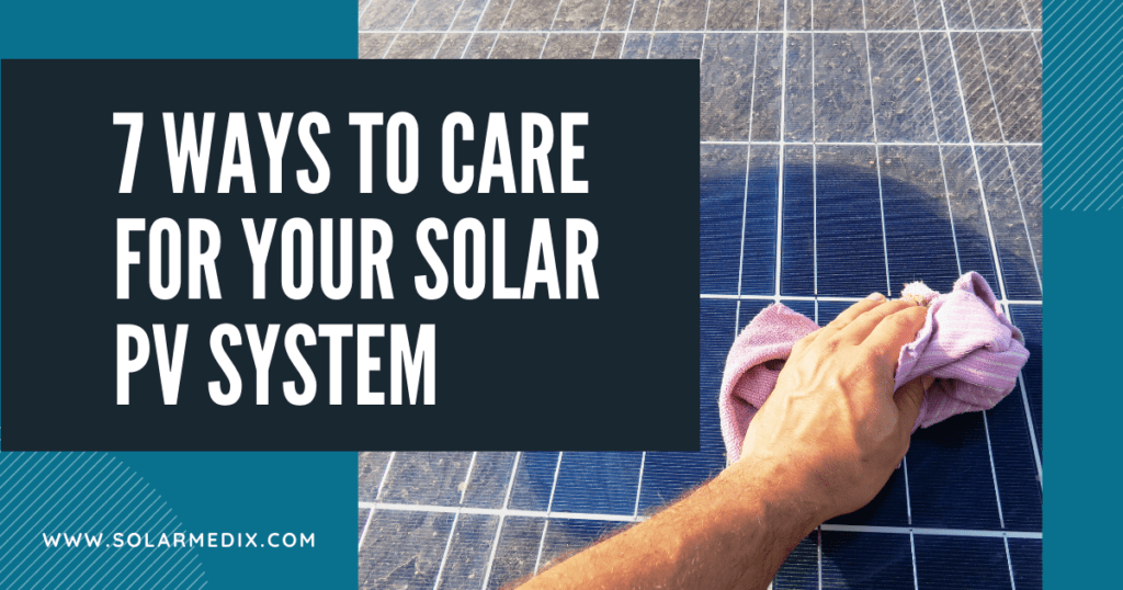 7 Ways To Care for Your Solar PV System - Blog Post Cover