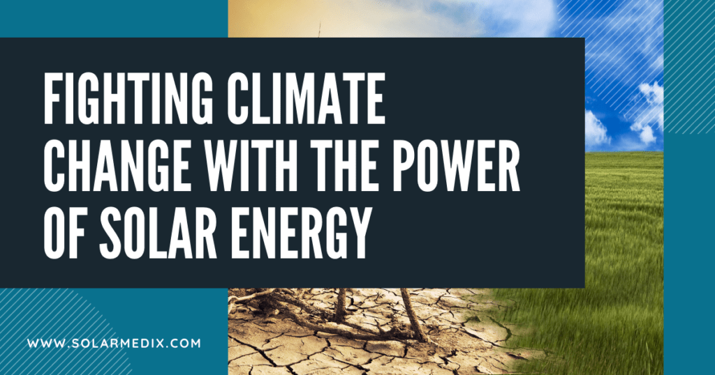 Fighting Climate Change with The power of Solar Energy - Blog Post Cover