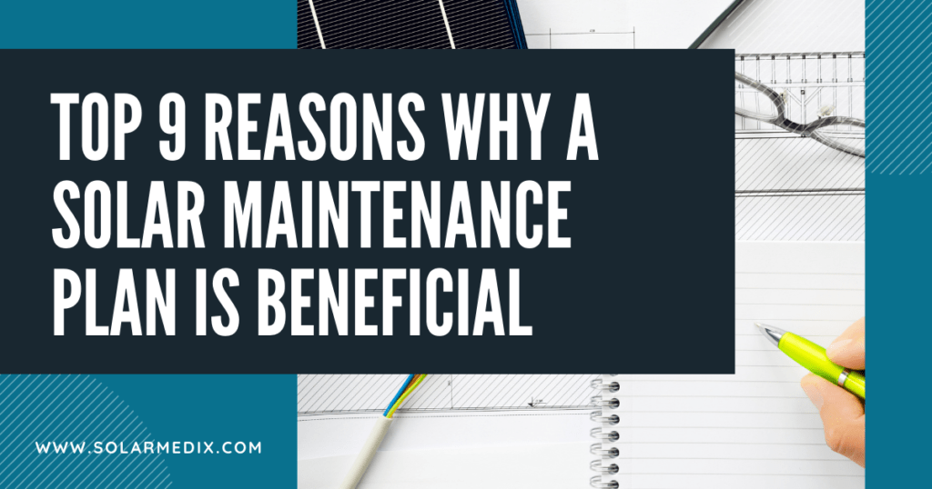 Top 9 Reasons Why a Solar Maintenance Plan is Beneficial - Blog Post Cover